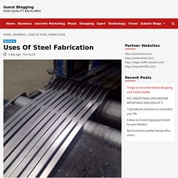 Uses Of Steel Fabrication