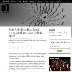 Soft-Ride Bike Has Steel Tires, And You Can Ride It Now | Co. Design