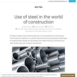 Use of steel in the world of construction