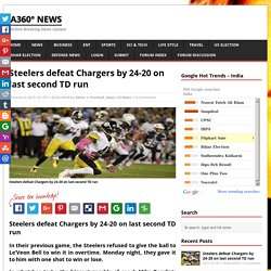 Steelers defeat Chargers by 24-20 on last second TD run