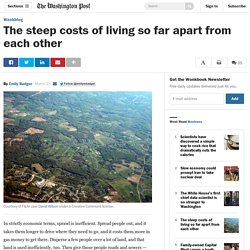 The steep costs of living so far apart from each other