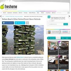 Stefano Boeri's Urban Vertical Forest: Bosco Verticale