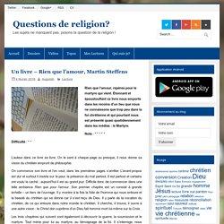 Un livre – Rien que l'amour, Martin Steffens – Questions de religion?