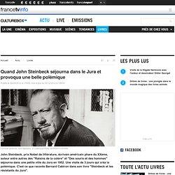 Quand John Steinbeck séjourna dans le Jura et provoqua une belle polémique