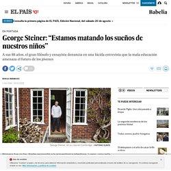 """George Steiner: """"Estamos matando los sueños de nuestros niños"""""""