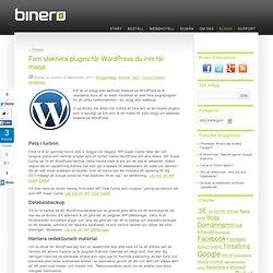 Fem stekheta plugins för Wordpress du inte får missa