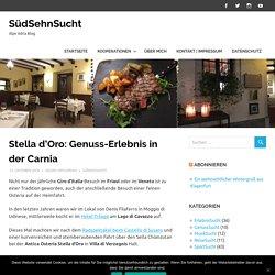 Stella d'Oro: Genuss-Erlebnis in der Carnia – SüdSehnSucht