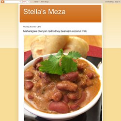 Stella's Meza: Maharagwe (Kenyan red kidney beans) in coconut milk