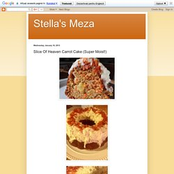 Stella's Meza: Slice Of Heaven Carrot Cake (Super Moist!)