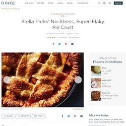 Stella Parks' No-Stress, Super-Flaky Pie Crust Recipe on Food52