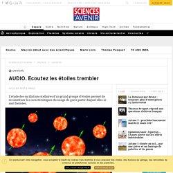 AUDIO. Ecoutez les séismes stellaires, des mines d'infos sur la naissance des étoiles - Sciencesetavenir.fr