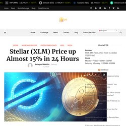 Stellar (XLM) Price up Almost 15% in 24 Hours