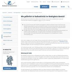 Stellungnahmen - Wie gefährlich ist Radioaktivität im Niedrigdosis-Bereich?