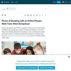 Pluses of Studying with an Online Physics Math Tutor West Hempstead: stemeducation — LiveJournal
