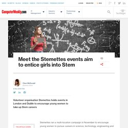Meet the Stemettes events aim to entice girls into Stem