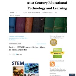 Part 2… STEM Resource Series… Over 70 Stemtastic Sites