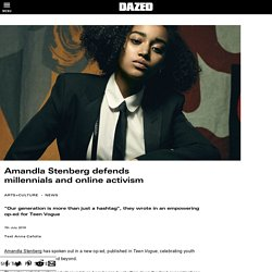 Amandla Stenberg defends millennials and online activism