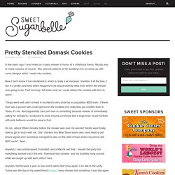 Pretty Stenciled Damask Cookies – The Sweet Adventures of Sugar Belle