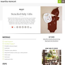Stenciled Baby Gifts - Martha Stewart Holidays