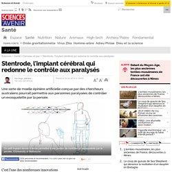Stentrode, l'implant cérébral qui redonne le contrôle aux paralysés