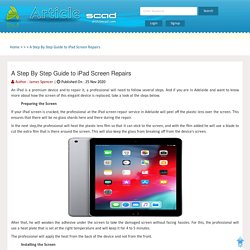 A Step By Step Guide to iPad Screen Repairs
