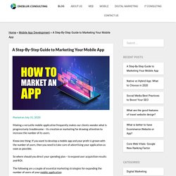 A Step-By-Step Guide to Marketing Your Mobile App -