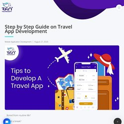 Step by Step Guide on Travel App Development - 360 Blog