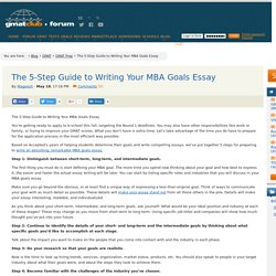 The 5-Step Guide to Writing Your MBA Goals Essay