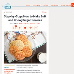 Step-by-Step: How to Make Soft and Chewy Sugar Cookies