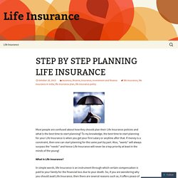 STEP BY STEP PLANNING LIFE INSURANCE