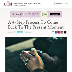 A 4-Step Process To Come Back To The Present Moment