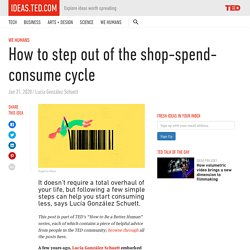 How to step out of the shop-spend-consume cycle