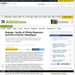 Dopage : Ioulia et Vitaly Stepanov, lanceurs d'alerte olympique