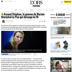 Arnaud Stephan, le gourou de Marion Maréchal-Le Pen qui dérange le FN
