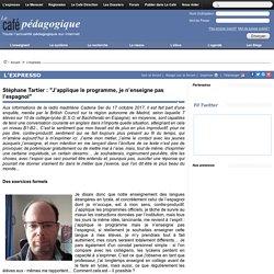 """Stéphane Tartier : """"J'applique le programme, je n'enseigne pas l'espagnol"""""""