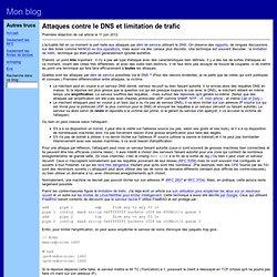 Attaques contre le DNS et limitation de trafic