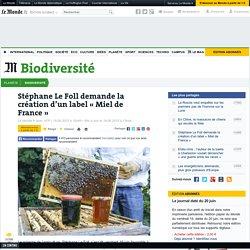 Stéphane Le Foll demande la création d'un label «Miel de France»