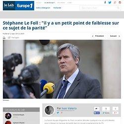 """Stéphane Le Foll : """"il y a un petit point de faiblesse sur ce sujet de la parité"""