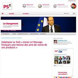 Stéphane Le Foll: « éviter à l'élevage français une baisse des prix de vente de ses produits »