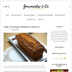 Cake à l'orange {Stéphane Glacier}