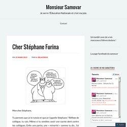 Cher Stéphane Furina – Monsieur Samovar