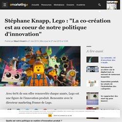 """Stéphane Knapp, Lego : """"La co-création est au coeur de notre politique d'innovation"""""""