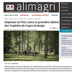 MAAF 16/07/15 Stéphane LE FOLL lance la première édition des Trophées de l'agro-écologie