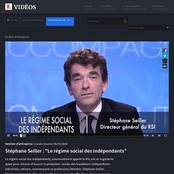 """Stéphane Seiller : """"Le régime social des indépendants"""""""