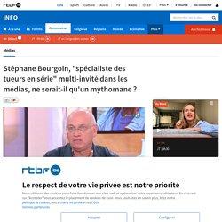 """Stéphane Bourgoin, """"spécialiste des tueurs en série"""" multi-invité dans les médias, ne serait-il qu'un mythomane?"""