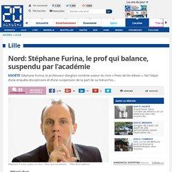 Nord: Stéphane Furina, le prof qui balance, suspendu par l'académie