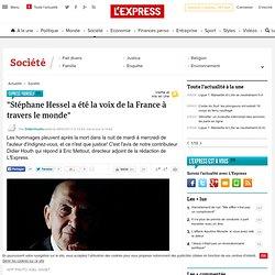 """""""Stéphane Hessel a été la voix de la France à travers le monde"""""""