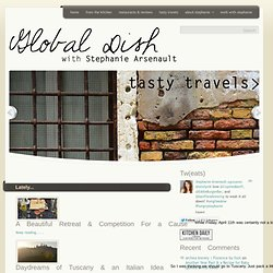 Global Dish – Stephanie Arsenault - Food & Travel Writer, Eater & Drinker, Photographer & Traveler.
