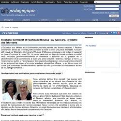 Stéphanie Sermonat et Rachida Id Moussa : Au lycée pro, le théâtre des fake news