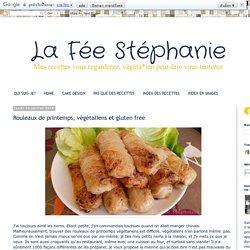 La Fée Stéphanie: Rouleaux de printemps, végétaliens et gluten free